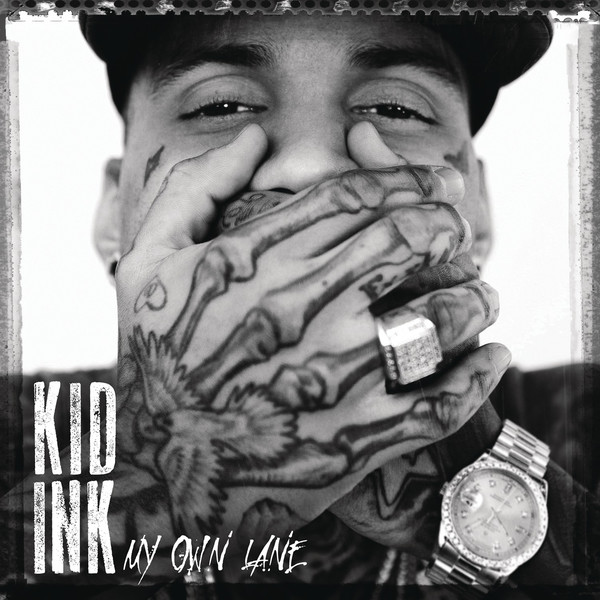 Kid Ink — My Own Lane