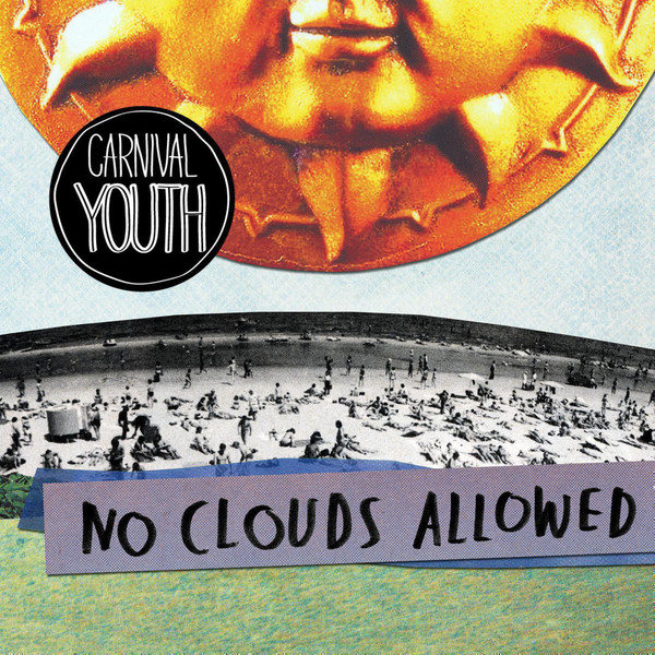 Carnival Youth — No Clouds Allowed