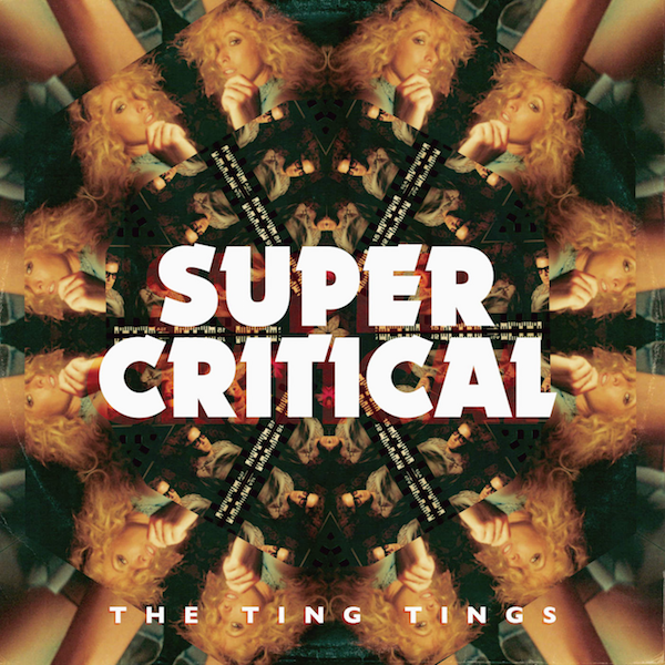 The Ting Tings — Super Critical
